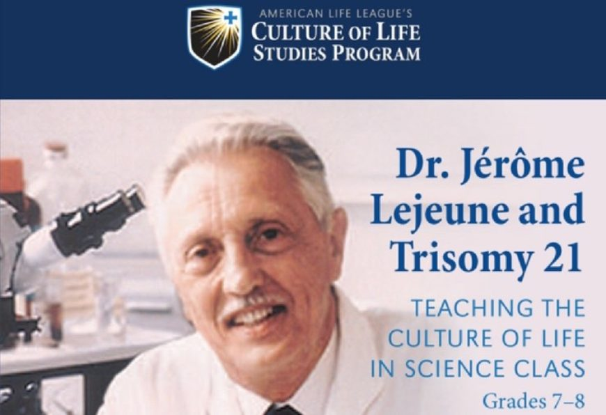 Jérôme Lejeune and Trisomy 21: Teaching the Culture of Life in Science Class