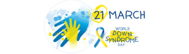 Reminder: World Down Syndrome Day is this month!