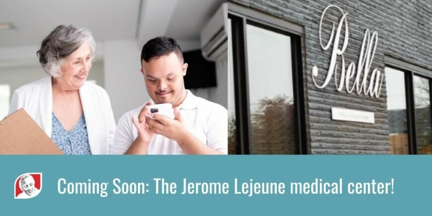 Jerome Lejeune medical center to open in Denver, CO in Partnership with Bella